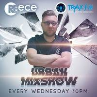 DJ Reece Duncan & The Urban Mixshow Replay On www.traxfm.org - 17th April 2019 by Trax FM Wicked Music For Wicked People