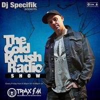 DJ Specifik & The Cold Krush Radio Show Replay On www.traxfm.org - 7th June 2019 by Trax FM Wicked Music For Wicked People