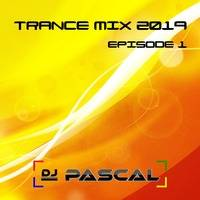 Trance Mix 2019 Episode 1 by DJ Pascal Belgium
