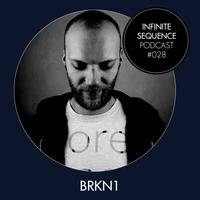Infinite Sequence Podcast #028 - BRKN1 (Dub Logic, Leipzig) by Infinite Sequence