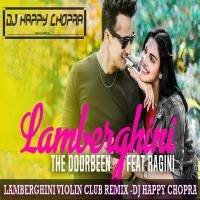 LAMBERGHINI REMIX (VIOLIN CLUB REMIX)-DJ HAPPY CHOPRA EXCLUSIVE REMIX by DJ Happy Chopra