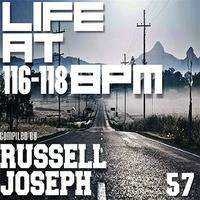LIFE @ 116-118BPM Part 57 - Russell Joseph by housefrequency Radio Podcast