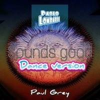 Sounds good (Dance version) by Paolo Lombardi