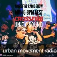 More Fire Radio Show #212 - Crossfire from Unity Sound (Mon 18 Mar 2019) by Urban Movement Radio