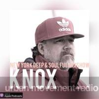 KNOX New York Deep and Soulful Mixshow #116 - Knox (Mon 25 Mar 2019) by Urban Movement Radio