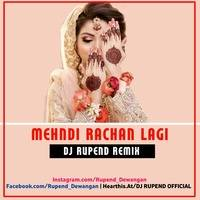 MEHNDI_RACHAN_LAGI_DJ RUPEND_REMIX by DJ RUPEND OFFICIAL