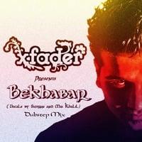 X FADER- Bekhabar (Dubstep Mix) by Manish X Fader