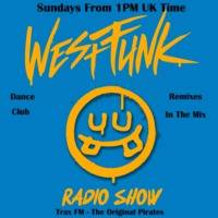 Westfunk Replay On www.traxfm.org - 7th July 2019 by Trax FM Wicked Music For Wicked People