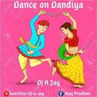 Dance on Dandiya (Nonstop) Dj A Jay by DJ A Jay