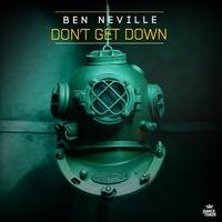Don't Get Down (TEASER) [OUT NOW] by Ben Neville