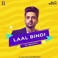 Laal Bindi Remix- Akull - DJ Gravity by Dj Gravity