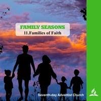 11.FAMILIES OF FAITH - FAMILY SEASONS | Pastor Kurt Piesslinger, M.A. by FulfilledDesire