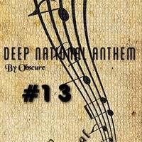 Deep National Anthem (DNA) #13 by Obscure by Deep National Anthem