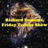 Friday Techno Show # 66 by Richard Dominic