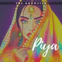 The Krowsick - Piya by The Krowsick