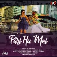 Pari Hu Mai (Remix) - DJ Kimi by RemixSong Records