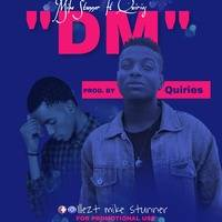 mike stunner ft quiries-DM by Mike stunner
