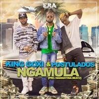 KinG Goxi & Postulados - NgaMula by somusicanova