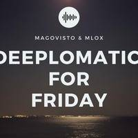 Deeplomatic For Friday Sessions EP 36. ( Mixed and Pres. by Mlox) by Lwazee MaGovisto Ndlovu