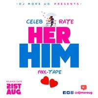 CELEBRATE HER HIM LOVE MIX by DJ MORE UG