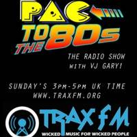 VJ Gary & The Pac To The 80's Show Replay On www.traxfm.org - 3rd November 2019 by Trax FM Wicked Music For Wicked People