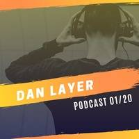 2020-01-13  DanLayer   Podcast Set 001-20 by Dan Layer