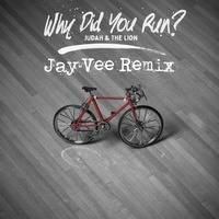 Judah & The Lion - Why Did You Run? (Jay Vee Remix) Radio Edit by DJ Jay Vee