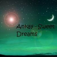 Intro Overture - Sweet Dreams by Ankay