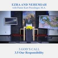 3.5 Our Responsibility - GOD'S CALL | Pastor Kurt Piesslinger, M.A. by FulfilledDesire