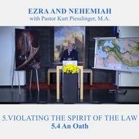 5.4 An Oath - VIOLATING THE SPIRIT OF THE LAW | Pastor Kurt Piesslinger, M.A. by FulfilledDesire