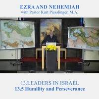 13.5 Humility and Perseverance - LEADERS IN ISRAEL | Pastor Kurt Piesslinger, M.A. by FulfilledDesire