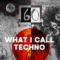 What I Call Techno Vol.60 by Emre K.