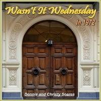 Wasn't It Wednesday in 1972 by Dennis-Blair Soares
