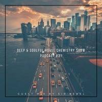 Deep & Soulful House Chemistry Show Podcast #31 [Guest Mix By Sir'Rebel] by Vendictsoul12