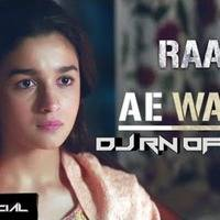 Ae Watan Watan Mere (Raazi) Republic Day Special Remix by Dj Rn Official by DJ ANURAG jBP