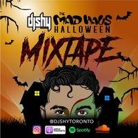 DJ SHY - THE MAD HAUS HALLOWEEN MIXTAPE (Explicit Content) by VYBZ SESSION RADIO