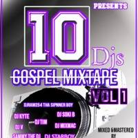 10 Djs Mixtape Gospel Vol 1 2019 by djram254