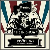 The 113th Show 079 - Mixed by It's Benzzo by It's Benzzo