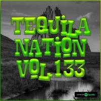 #TequilaNation Vol. 133 by DJ Tequila