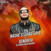 Senorita x Nashe Si Chad Gayi (Mashup) - DJ Chirag Dubai by ADM Records