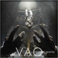 VAO - Force Of Gravity by VAO