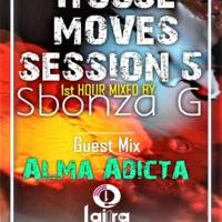 House Moves Session 5 ( GUEST MIX) by Sbonza_G