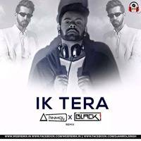 Ik Tera (Remix) - DJ Anmol Singh X The Black One by WebRemix Records