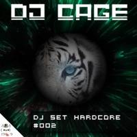 Dj Cage Set Hardcore #002 by Dj Cage