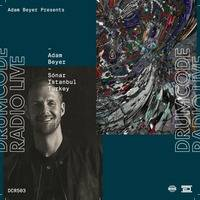 Live from Sónar Istanbul (Drumcode Radio 503) by Adam Beyer by Techno X files