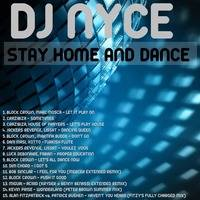 DJ NYCE - STAY HOME AND DANCE by Andre M. Figueroa Sr.