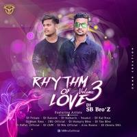 Rhythm Of Love - Volume - 3 - DJ SB BroZ