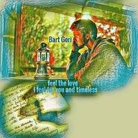 Feel The Love I Feel For You And Timeless by Bart Gori