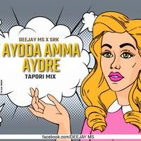 Ayoda Amma Ayo Re(Tapori Mix)Deejay Ms X Srk by DeejayMs