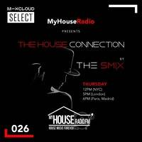 The House Connection #026, Live on MyHouseRadio (May 07, 2020) by The Smix